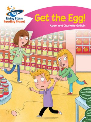 cover image of Reading Planet - Get the Egg! - Pink B: Comet Street Kids