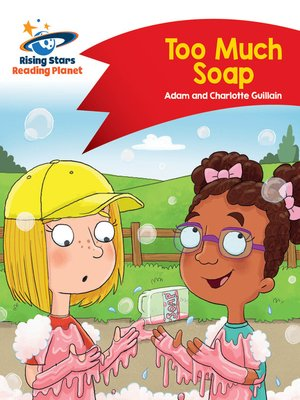 cover image of Reading Planet - Too Much Soap! - Red B: Comet Street Kids