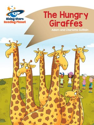 cover image of Reading Planet - The Hungry Giraffes - Gold