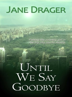 cover image of Until We Say Goodbye