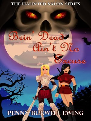 cover image of Bein' Dead Ain't No Excuse