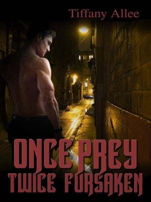 cover image of Once Prey, Twice Forsaken