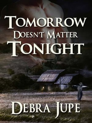 cover image of Tomorrow Doesn't Matter Tonight