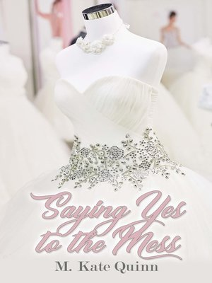 cover image of Saying Yes to the Mess
