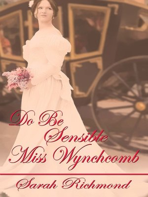 cover image of Do Be Sensible, Miss Wynchcomb