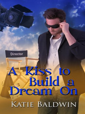 cover image of A Kiss to Build a Dream On