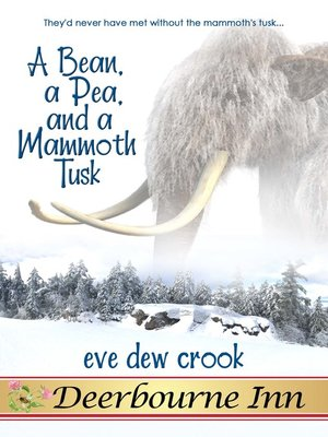 cover image of A Bean, a Pea, and a Mammoth Tusk