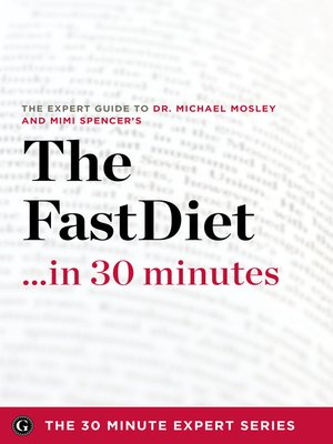 The Fast Diet In 30 Minutes The Expert Guide To