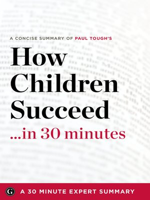 cover image of Summary: How Children Succeed ...in 30 Minutes