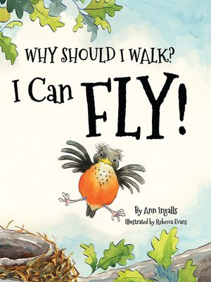 cover image of Why Should I Walk? I Can Fly!