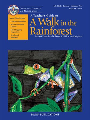 lessons from a walk in a rain forest An overview of tropical rainforests for kids children will learn lessons that can be adapted to almost any a teacher's guide to a walk in the rainforest.