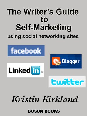 cover image of The Writer's Guide to Self-Marketing Using Social Networking Sites