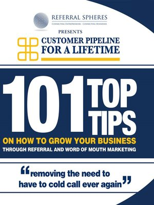cover image of 101 Top Tips on How to Grow Your Business Through Referral and Word of Mouth Marketing