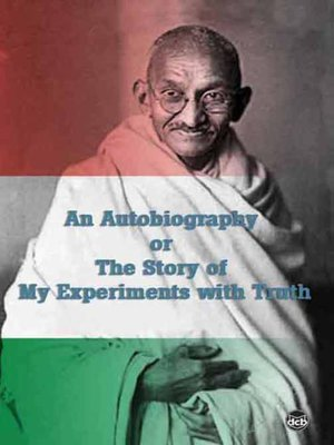 Mahatma Gandhi s Autobiography My Experiment with Truth