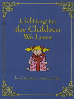 cover image of Gifting the Children We Love
