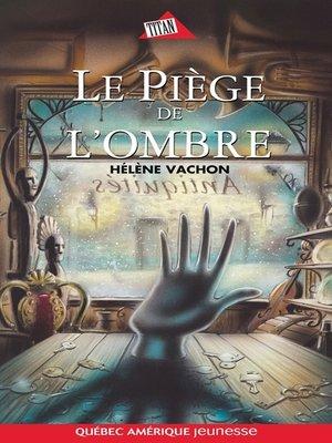 cover image of Le Piège de l'ombre