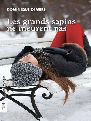 cover image of grands sapins ne meurent pas