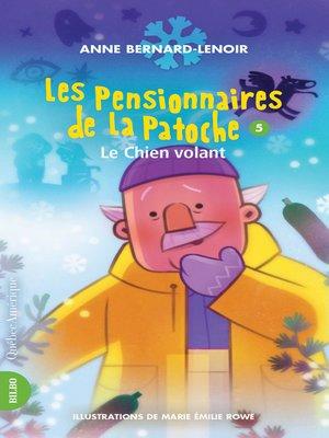 cover image of Les Pensionnaires de La Patoche 5--Le Chien volant