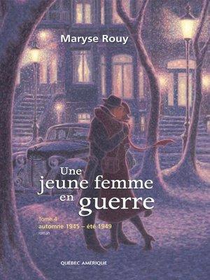 cover image of Une jeune femme en guerre, Tome 4