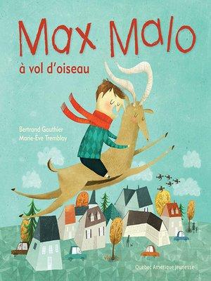 cover image of Max Malo 03--Max Malo à vol d'oiseau