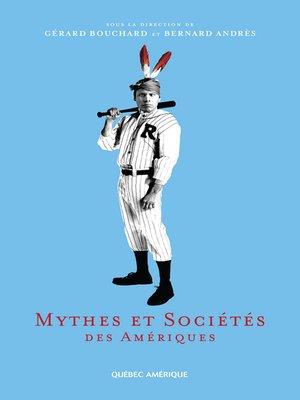 cover image of Mythes et Sociétés des Amériques