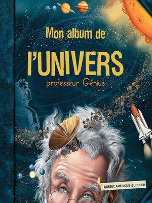 cover image of Mon album de l'Univers--professeur Génius