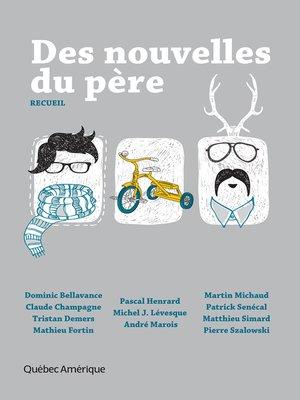 cover image of Des nouvelles du père