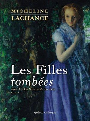 cover image of Les Filles tombées Tome 1