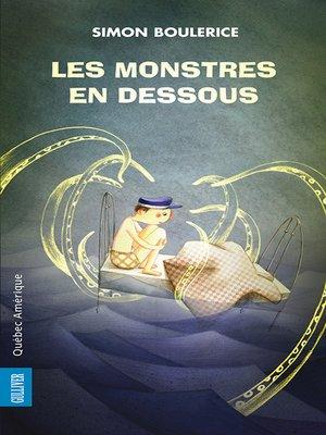 cover image of Les Monstres en dessous