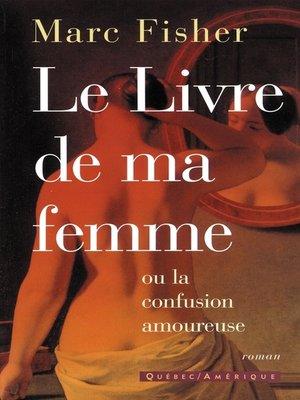 cover image of Le Livre de ma femme