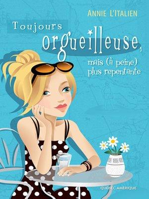 cover image of Toujours orgueilleuse, mais (à peine) plus repentante