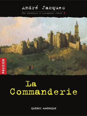 cover image of Alexandre Jobin 2--La Commanderie