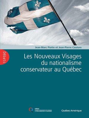 cover image of Les Nouveaux Visages du nationalisme conservateur au Québec