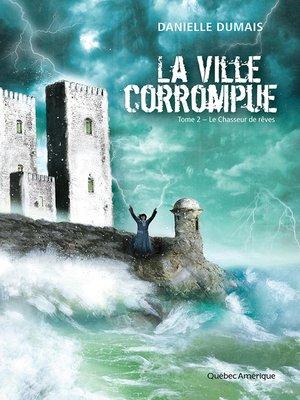 cover image of La Ville corrompue, Tome 2