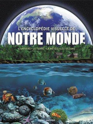 cover image of Encyclopédie Visuelle de notre monde