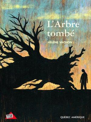 cover image of L'Arbre tombé