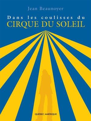 cover image of Dans les coulisses du Cirque du Soleil