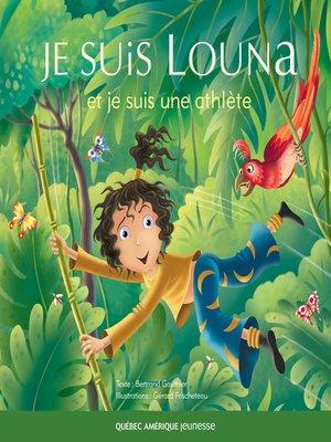 cover image of Louna 03--Je suis Louna et je suis une athlète