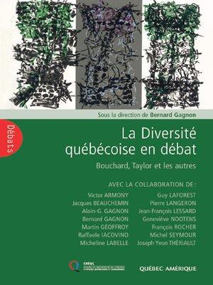 cover image of La Diversité québécoise en débat