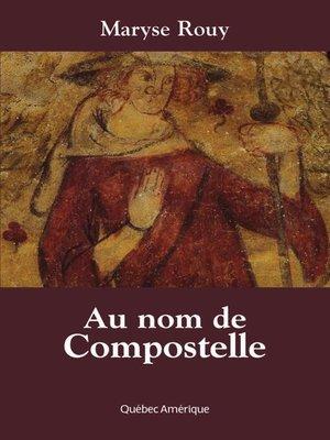 cover image of Au nom de Compostelle