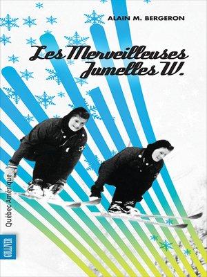 cover image of Les Merveilleuses Jumelles W.