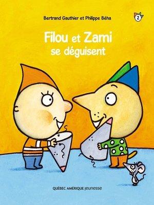 cover image of Filou et Zami 2--Filou et Zami se déguisent