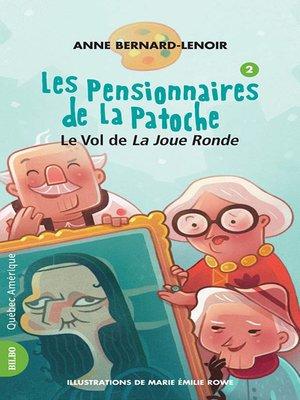 cover image of Les Pensionnaires de La Patoche 2--Le Vol de La Joue Ronde