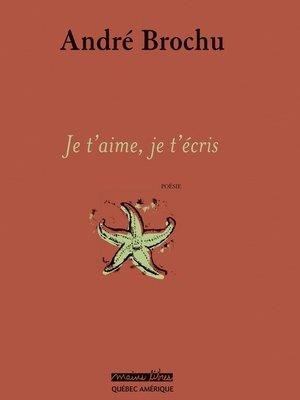 cover image of Je t'aime, je t'écris