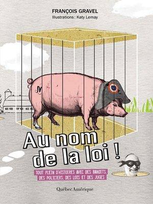 cover image of Au nom de la loi
