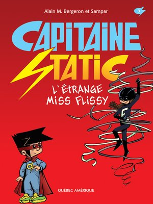 cover image of Capitaine Static 3--L'Étrange Miss Flissy