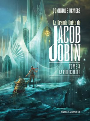 cover image of La Grande Quête de Jacob Jobin (Tome 3)