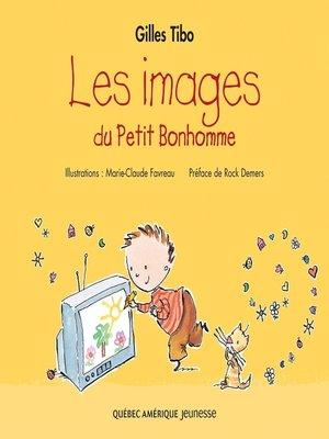 cover image of Petit Bonhomme 4--Le images du Petit Bonhomme