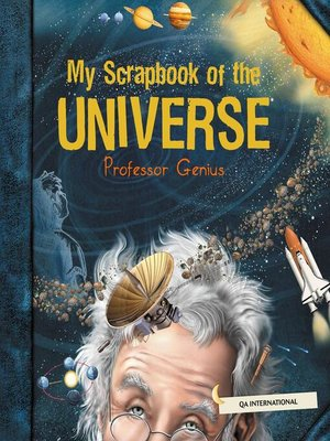 cover image of My Scrapbook of the Universe (by Professor Genius)