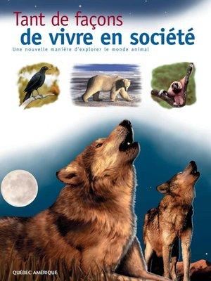 cover image of Tant de façons de vivre en société